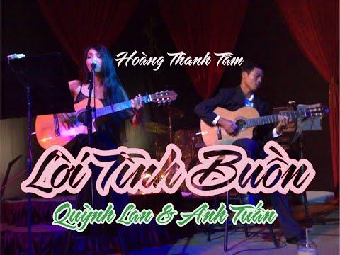 LỜI TÌNH BUỒN (Hoàng Thanh Tâm) - Quỳnh Lan (Re-upload as requested)