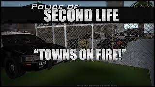 Second Life | Towns on fire! Episode #2