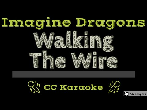 Imagine Dragons   Walking the Wire CC Karaoke Instrumental