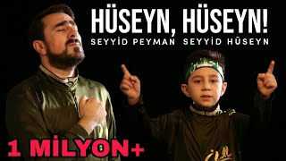 Seyyid Peyman ve oglu Seyyid Huseyn - Huseyn, Huseyn (Official Video) 2020