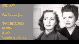 "Hans May: Main Title music from ""Two Thousand Women"" (1944)"