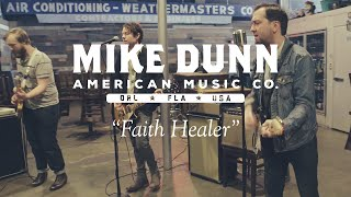 Mike Dunn - Faith Healer [OFFICIAL VIDEO]