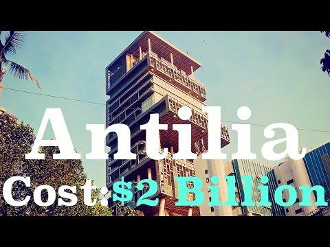$2 Billion House - 'Antilia' [Mukesh Ambani and Family - Mumbai, India]
