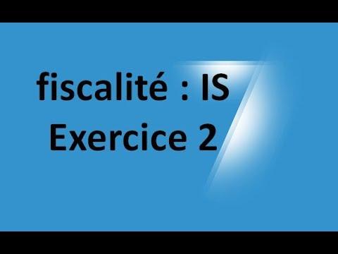 #EP 18 fiscalité: impot sur les sociétés ( EXERCICE 2)| 2/4