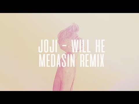 joji - will he (medasin remix)