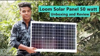 Loom Solar Panel 50 watt - 12 Volt Mono Crystalline Unboxing and Review in Hindi