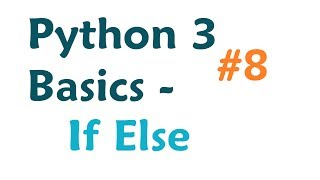 Python 3 Programming Tutorial: If Else