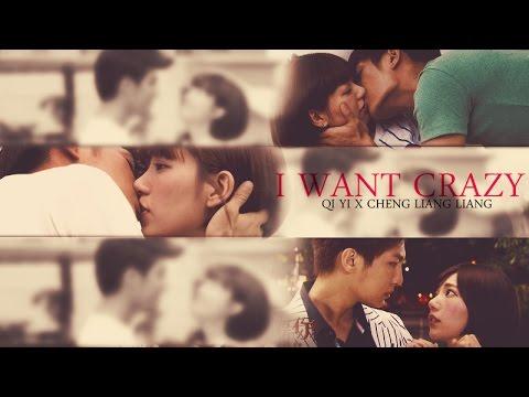 """► """"I Want Crazy"""" ✧  // Qi Yi and Cheng Liang Liang"""