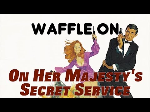 On Her Majesty's Secret Service Review | WAFFLE ON
