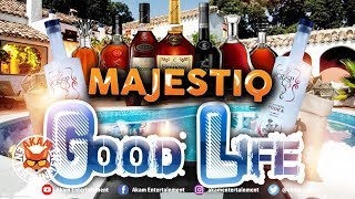 Majestiq - Good Life - June 2019