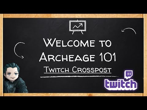 Twitch Crosspost: The last Friday Archeage 101 - Find out why Jahlon is leaving Archeage (13 Apr 18)