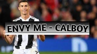 """Envy Me""- Calboy /Ronaldo skills and moves."
