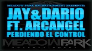 Jay & Dario Ft. Arcangel - Perdiendo El Control (Original)
