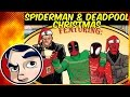 Deadpool & Spider-Man (Miles Morales) Save Christmas - Complete Story