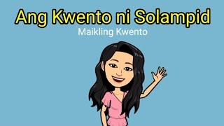 Filipino Ang Kwento ni Solampid (Maikling Kwento)