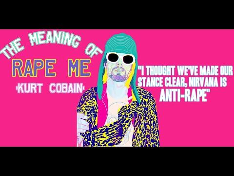 Kurt Cobain on the meaning of Rape Me (Nirvana is Anti-Rape!)