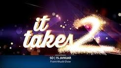 It Takes 2 - Die neue Musikshow ab 15.01.2017 bei RTL und online bei TV NOW