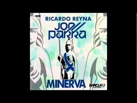 Ricardo Reyna & Joe Parra - Minerva (Original Mix).