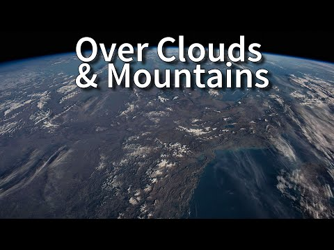 4K : Over Clouds & Mountains - Viewing Earth From Space