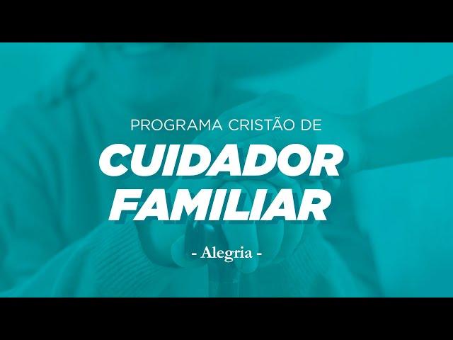 Programa de Cuidador Familiar - Uma Conversa Sobre Alegria - Dr Aracman