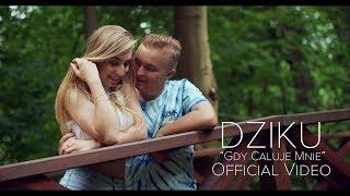 DZIKU - Gdy Całuje Mnie (Official Video) DISCO POLO 2018