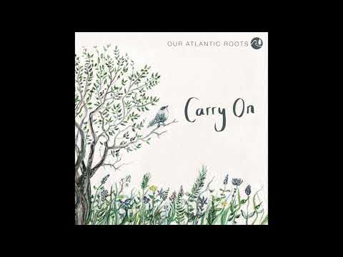 EP single 'Carry On' - Our Atlantic Roots