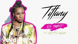 Tiffany Evans - On Sight (Audio) ft. Fetty Wap