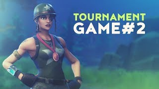 TOURNAMENT GAME #2 (Fortnite Battle Royale)