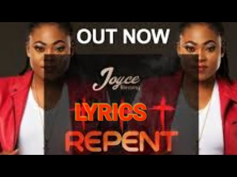 Joyce Blessing Repent Lyrics