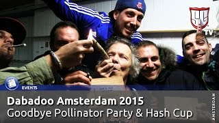 Dabadoo Amsterdam 2015 - Goodbye Polliinator Party & Hash Cup - Smokers Guide TV Amsterdam