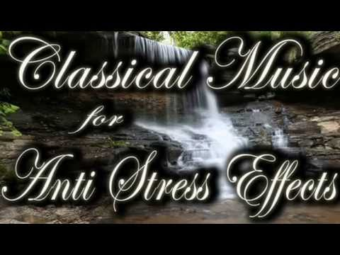 Classical Music for Anti-Stress Effect & Stress Relief: Bach and Mozart