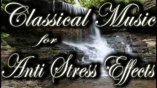 Classical Music for Anti Stress Effect & Stress Relief: Bach and Mozart