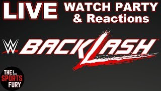 WWE Backlash 2018   Watch Party & Reactions Pt.1