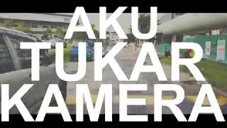 #60: AKU TUKAR KAMERA || Motovlog Malaysia