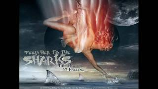 Feed Her To The Sharks - My Bleeding Heart Swims In A Sea Of Darkness