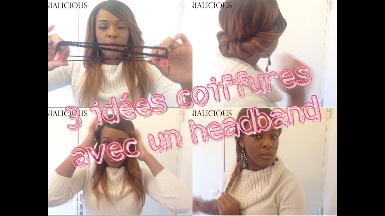 Souvent TUTORIEL | 3 coiffures avec un headband || Mounialicious - YouTube EC84
