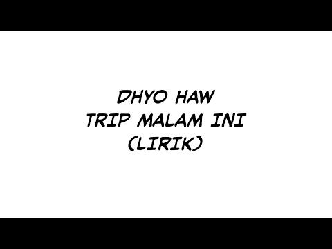 Dhyo Haw-Trip malam ini (lirik)