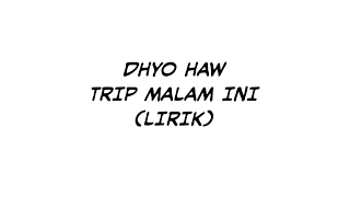 Video Dhyo Haw-Trip malam ini (lirik) download MP3, 3GP, MP4, WEBM, AVI, FLV Juli 2018