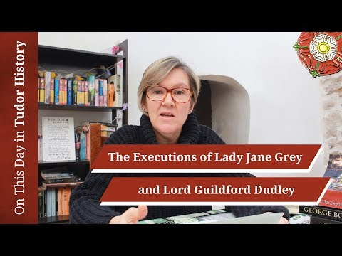 February 12 - The Executions Of Lady Jane Grey And Lord Guildford Dudley
