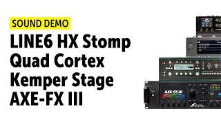 Neural DSP Quad Cortex   Kemper Profiler Stage   HX Stomp   AXE FX III - Comparison (no talking)