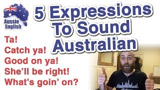 5 Expressions To Sound Australian | Learn Australian English | Aussie English