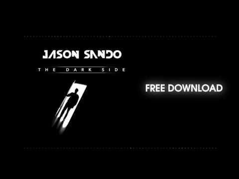 Jason Sando - The Dark Side(Original Mix) - FREE DOWNLOAD