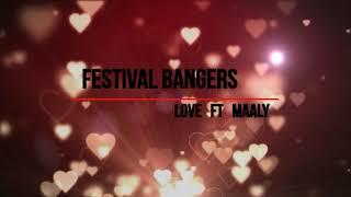 FESTIVAL BANGERS FT. MAALY - LOVE (ORIGINAL MIX) Video