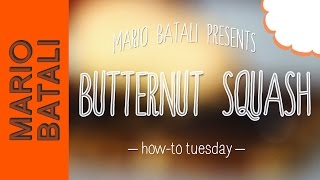 Mario Batali's How-to Tuesday: Prep Butternut Squash