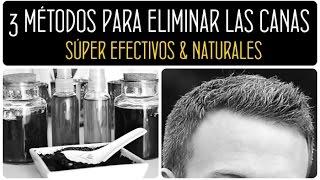 ELIMINA TUS CANAS NATURALMENTE. 3 formas de eliminar tus canas de de forma natural