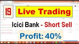 Live Trading#19:Icici Bank Intraday Trading- Profit 45%