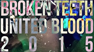 Broken Teeth - United Blood 2015