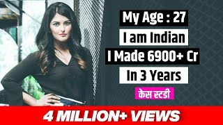 My Age: 27 | I am Indian | I Made 6900+ Crore in 3 Years | Case Study