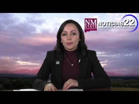 Noticias 22, Las Cruces, 2 17 2017 Departamento de Comunicacion, NMSU Journalism Department