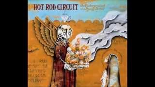Hot Rod Circuit - The Underground Is A Dying Breed (Full Album)